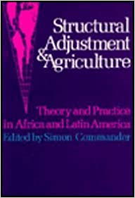 Structural Adjustment and Agriculture: Theory and Practice in Africa and Latin America