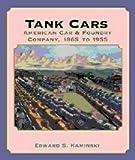 Tank Cars, Edward S. Kaminski, 1930013094
