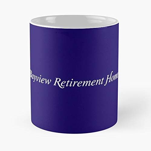 - Bayview Retirement Home Waiting For God Tom - Coffee Mug And Tea Cup Gift 11 Oz Best Mugs Choose.