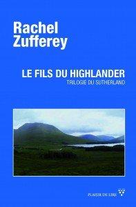 Trilogie du Sutherland : [02] : Le fils du Highlander, Zufferey, Rachel