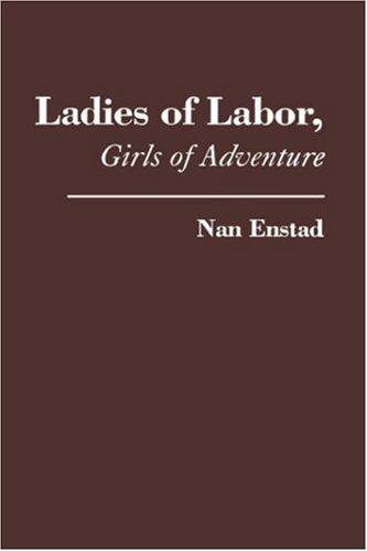 Ladies of Labor, Girls of Adventure