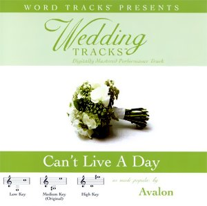 Wedding Tracks - Can't Live A Day by Word Entertainment Music