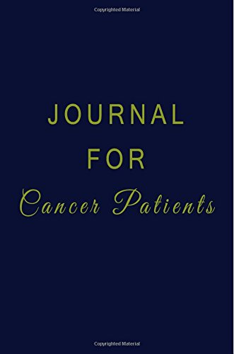 Journal For Cancer Patients: 6 x 9, 108 Lined Pages (diary, notebook, journal)