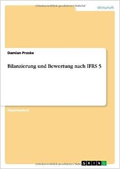 Bilanzierung Und Bewertung Nach Ifrs 5 (German Edition)