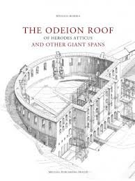 The Odeion Roof of Herodes Atticus and other Giant Spans
