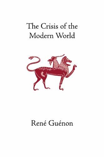 The Crisis of the Modern World (Collected Works of Rene Guenon) [Rene Guenon] (Tapa Blanda)
