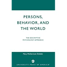 Persons, Behavior, and the World: The Descriptive Psychology Approach