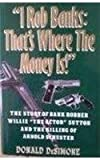 I Rob Banks, That's Where the Money Is, Donald De Simone, 1561710512