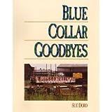 Blue Collar Goodbyes 9780918949226