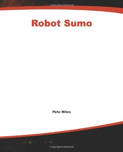 Robot Sumo: The Official Guide by Pete Miles (2002-10-10)