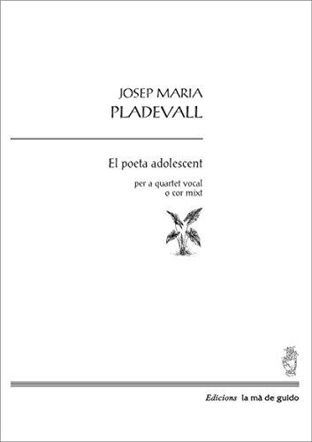 Descargar Libro El Poeta Adolescent: Per A Cor Mixt Josep Mª Pladevall I Fontanet