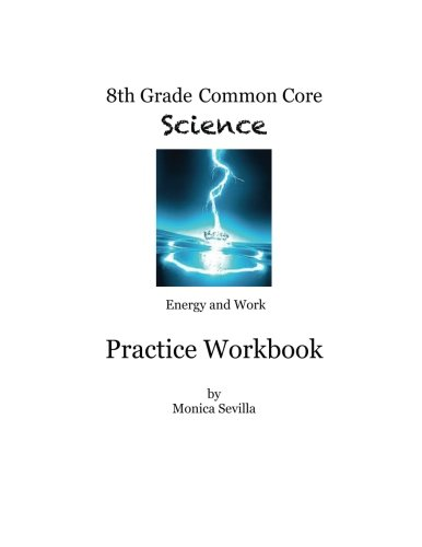 8th Grade Common Core Workbook: Energy and Work