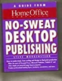 img - for No-Sweat Desktop Publishing: A Guide from Home Office Computing Magazine (Home Office Computing Series) by Steve Morgenstern (1992-07-03) book / textbook / text book