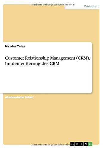 Download Customer Relationship Management (Crm). Implementierung Des Crm (German Edition) PDF