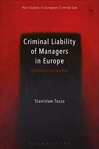 Pdf Law Criminal Liability of Managers in Europe: Punishing Excessive Risk (Hart Studies in European Criminal Law)