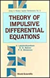 Theory of Impulsive Differential Equations 9789971509705