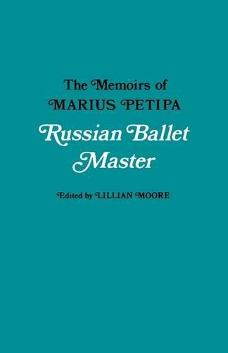 Russian Ballet Master: The Memoirs Of Marius Petipa