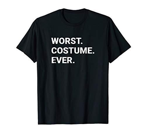 Worst. Costume. Ever. - Funny Halloween Apparel -