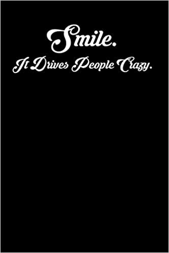 Smile It Drives People Crazy 6x9 Inspirational Quote Journal For