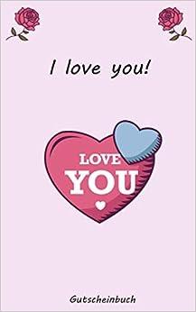 I love you Gutscheinbuch: A5 Valentinstags Notizbuch, Planer, Perfektes Geschenk für den Geliebten/die Geliebte