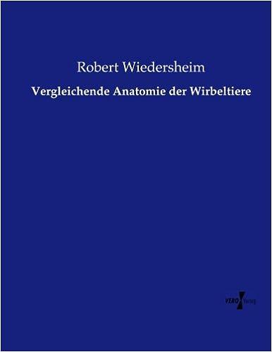 Vergleichende Anatomie der Wirbeltiere (German Edition): Robert ...