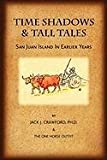 Time Shadows and Tall Tales, Jack J. Crawford, 1450740987