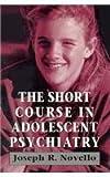The Short Course in Adolescent Psychiatry, Joseph R. Novello, 1568211953
