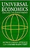 Universal Economics : Assessing the Achievements of the Economic Approach, Radnitzky, Gerard, 0892261021