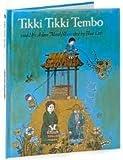 Tikki Tikki Tembo, Retold by Arlene Mosel. Illustrated by Blair Lent