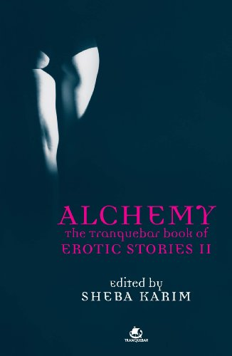 Alchemy: The Tranquebar Book of Erotic Stories II