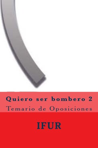 Quiero ser bombero 2 (Bomberos) (Volume 2) (Spanish Edition)