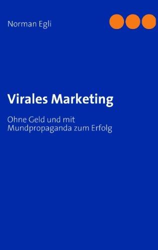 Virales Marketing: Ohne Geld und mit Mundpropaganda zum Erfolg