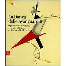 La Danza delle Avanguardie. Dipinti, scene e costumi, da Degas a Picasso, da Matisse a Keith Haring