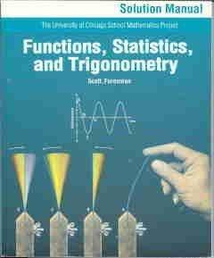 UCSMP Functions, Statistics, and Trigonometry Solution Manual (University of Chicago School Mathematics Project)