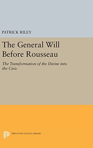The General Will before Rousseau – The Transformation of the Divine into the Civic