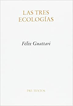 Las Tres Ecologías por Félix Guattari epub