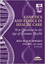 Genetics and Ethics in Health Care: New Questions in the Age of Genomics Health (American Nurses Association) by Rita Black Monsen Ed. (2008-01-01)