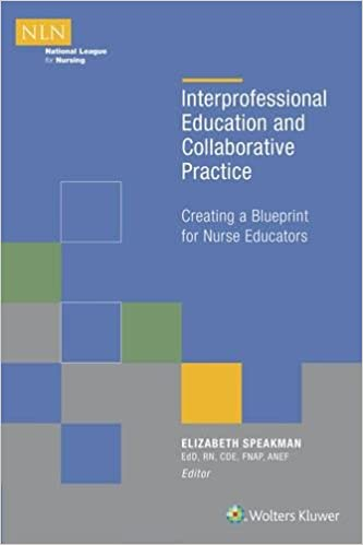 Interprofessional education and collaborative practice creating a interprofessional education and collaborative practice creating a blueprint for nurse educators first edition malvernweather Images