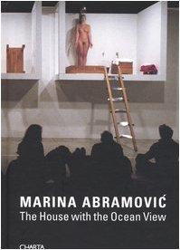 The House with the Ocean View. Catalogo della mostra (New York, 15-26 November 2002) (Inglese) Copertina rigida – 31 dic 2003 Marina Abramovic Charta 8881584360 ART / Performance
