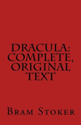 Dracula: Complete, Original Text