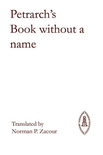 Petrarch's Book Without a Name (Mediaeval Sources in Translation) by Professor Francesco Petrarca (1973-07-30)