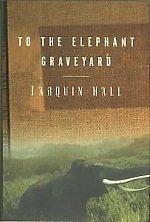 To the Elephant Graveyard ebook