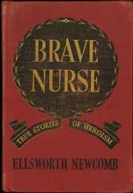 Brave nurse;: True stories of heroism