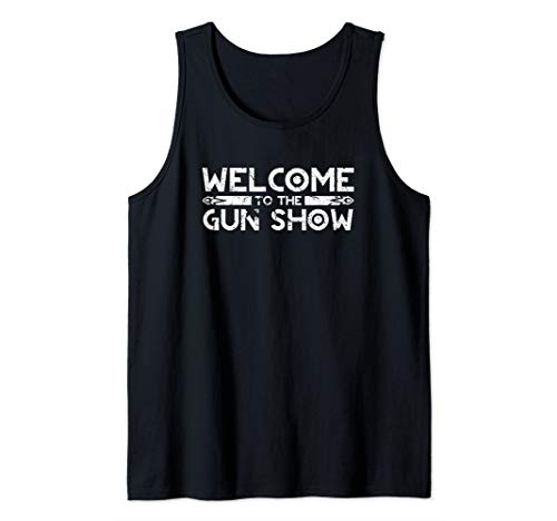 Welcome To The Gun Show Vintage Distressed Tank Top (Welcome To The Gun Show T Shirt)