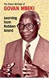 Learning from Robben Island : Govan Mbeki's Prison Writings, Mbeki, Govan, 0821410075
