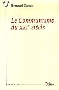 Le Communisme du XXIe siècle par Renaud Camus