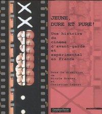 Jeune, Dure et Pure : une histoire du cinéma d'avant-garde et expérimental