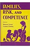 Families, Risks, and Competence, , 0805823441