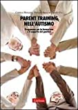 Parent training nell'autismo. Programma per la formazione e il supporto dei genitori