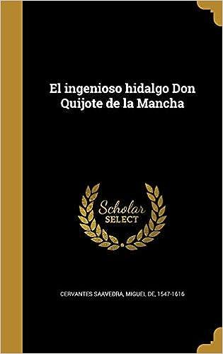 El ingenioso hidalgo Don Quijote de la Mancha Spanish Edition